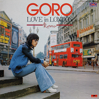 GORO! LOVE IN LONDON / 愛ふたたび