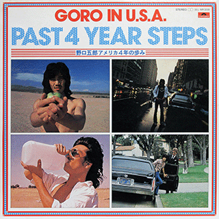 GORO IN U.S.A. PAST 4YEAR STEPS